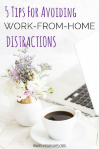 5 Tips For Avoiding Work From Home Distractions