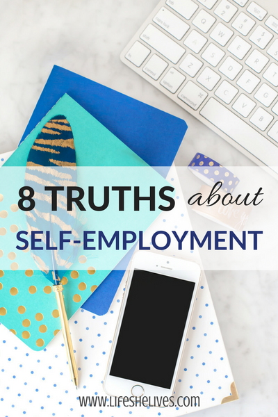 8 Truths About Self Employment
