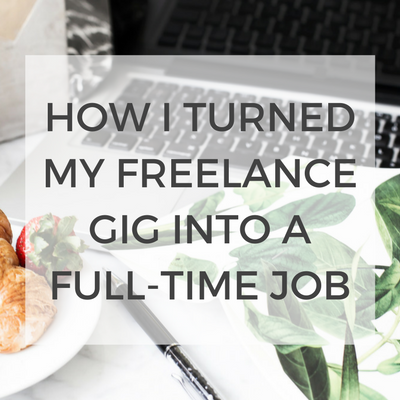 How I Turned My Freelance Gig Into A Full-Time Job