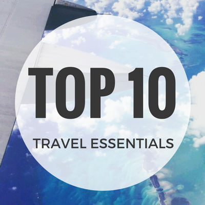 Can't Fly Without These Top 10 Travel Essentials