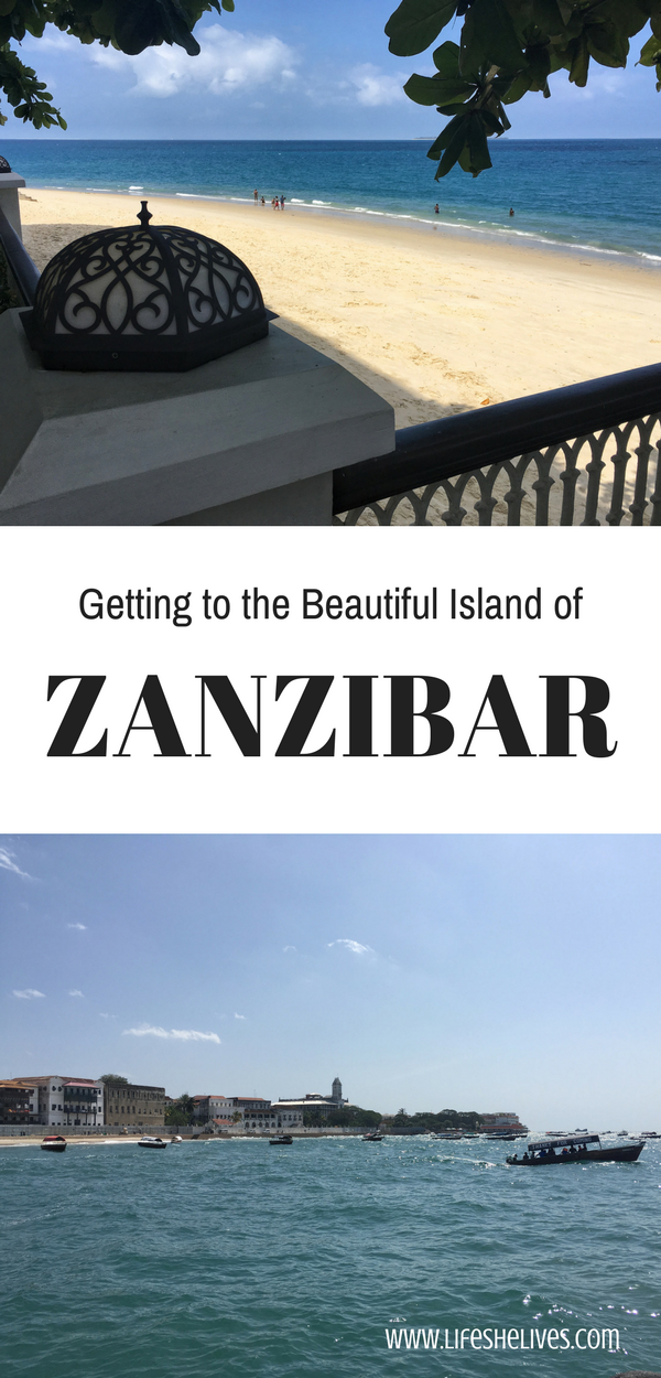 Getting to the Beautiful Island of Zanzibar