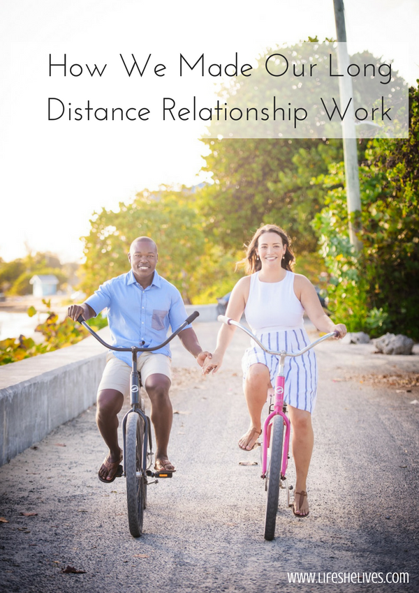 How We Made Our Long Distance Relationship Work - How We Made Our Long-Distance Relationship Work