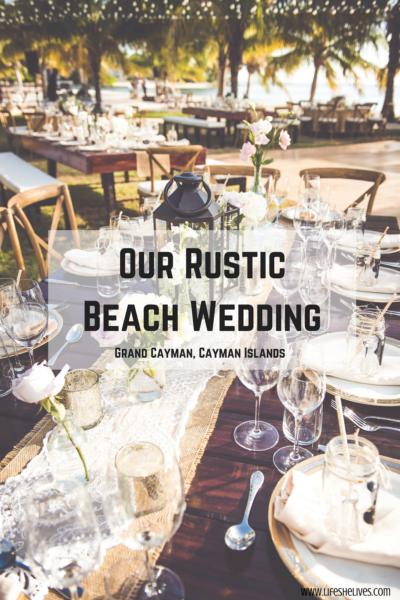 Our Rustic Beach Wedding In Grand Cayman [Decor]