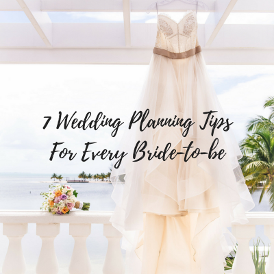7 Wedding Planning Tips For Every Bride-to-be