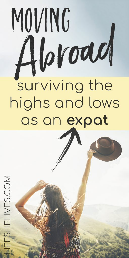 How To Move Abroad: The Highs, The Lows & Everything In Between