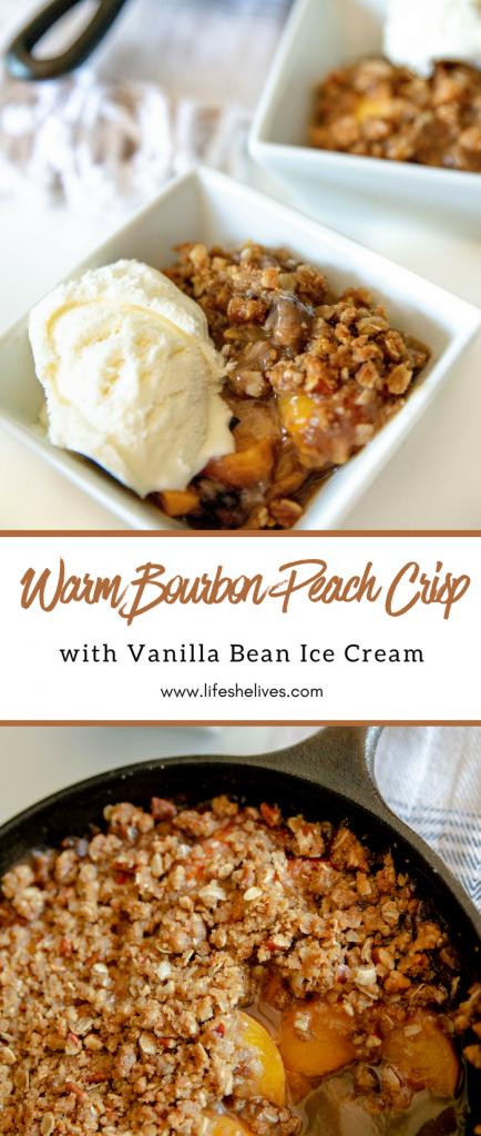 Warm Bourbon Peach Crisp (with Vanilla Bean Ice Cream)