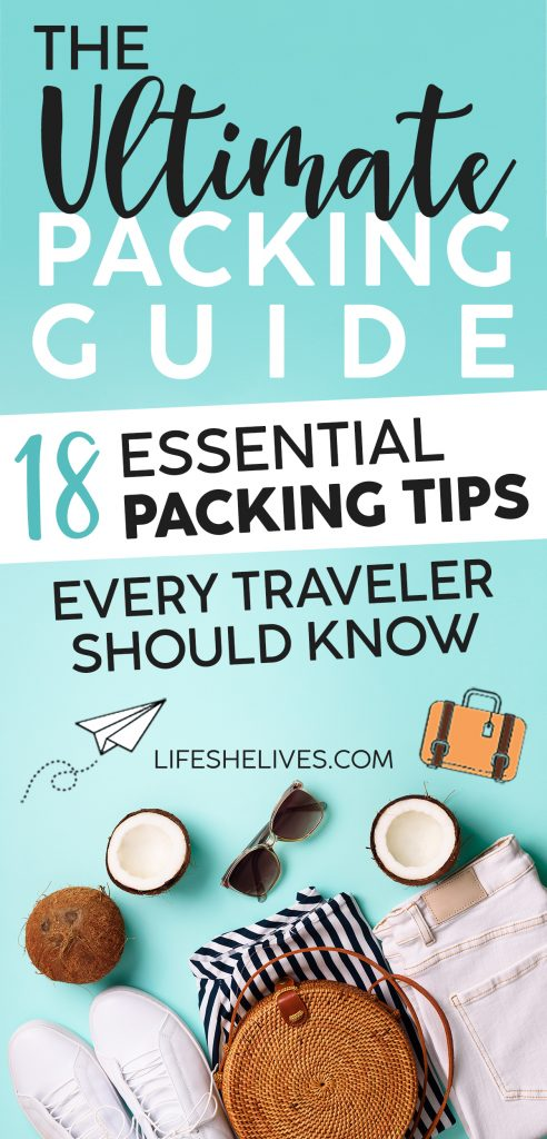 The Ultimate Packing Guide: 18 Essential Packing Tips Every Traveler Should Know