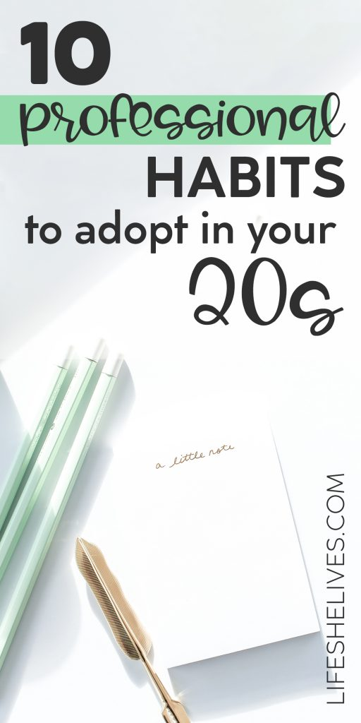 10 Professional Habits to Adopt in Your 20s